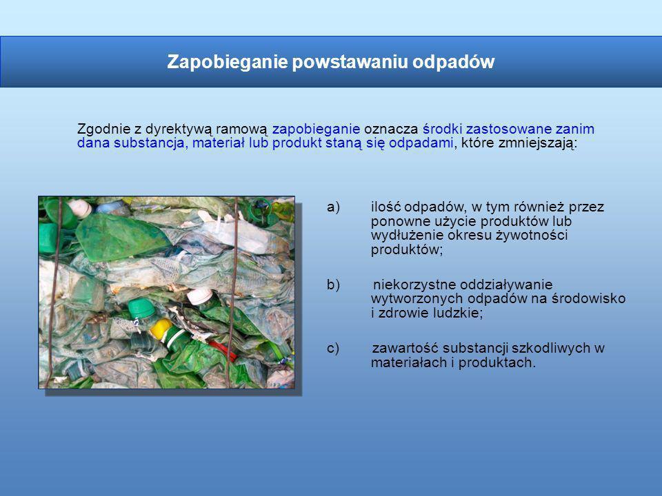 a)ilość odpadów, w tym również przez ponowne użycie produktów lub wydłużenie okresu żywotności produktów; b) niekorzystne oddziaływanie wytworzonych o