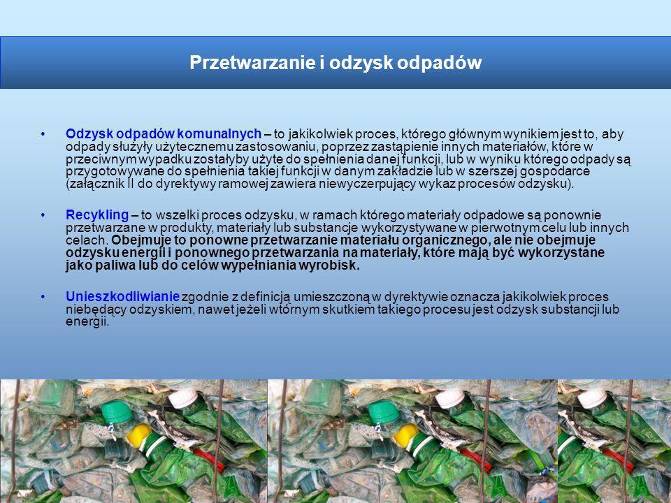 Odzysk odpadów komunalnych – to jakikolwiek proces, którego głównym wynikiem jest to, aby odpady służyły użytecznemu zastosowaniu, poprzez zastąpienie