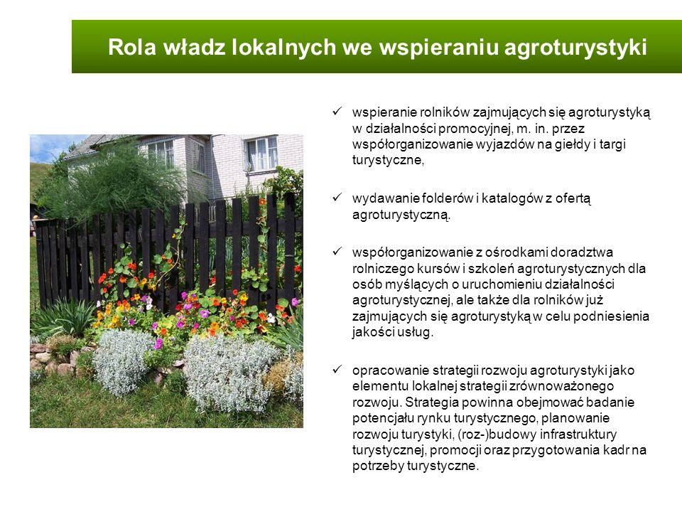 Rola władz lokalnych we wspieraniu agroturystyki wspieranie rolników zajmujących się agroturystyką w działalności promocyjnej, m. in. przez współorgan