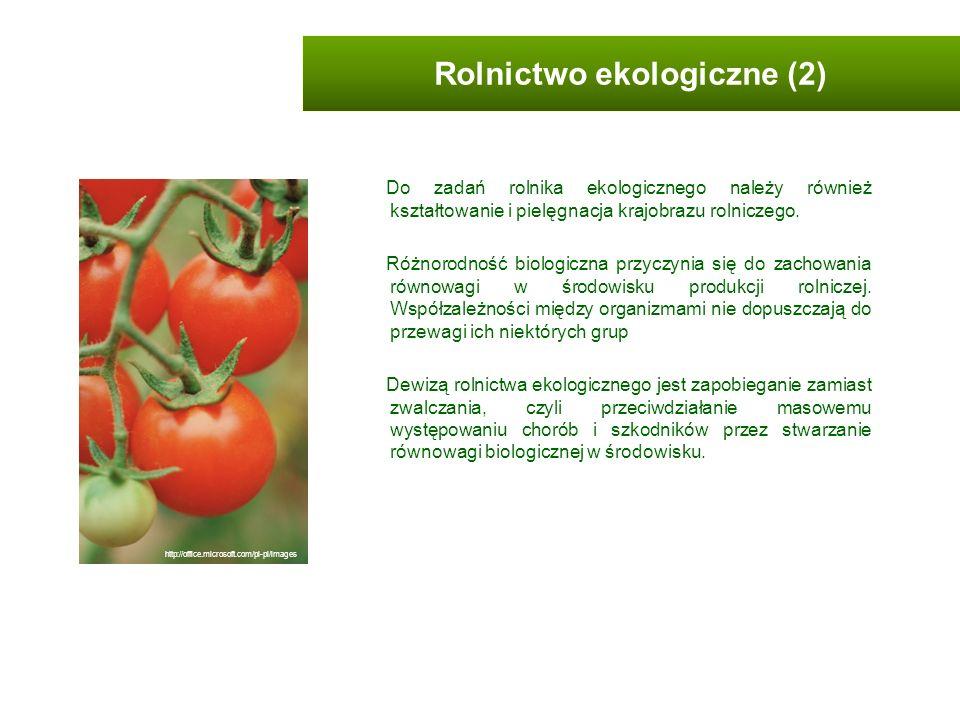 Do zadań rolnika ekologicznego należy również kształtowanie i pielęgnacja krajobrazu rolniczego. Różnorodność biologiczna przyczynia się do zachowania