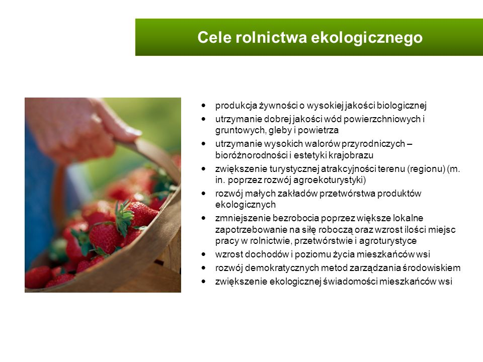 Perspektywy rolnictwa ekologicznego polskie rolnictwo jest predestynowane do stosowania ekologicznych metod produkcji żywności na koniec 2010 r., w Polsce kontrolą jednostek certyfikujących objętych było ponad 20 tys.