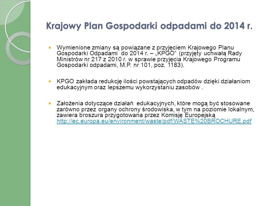 Szczegółowe cele nowelizacji (2) Szczegółowe cele nowelizacji obejmują (cd.): prowadzenie właściwego sposobu monitorowania postępowania z odpadami kom