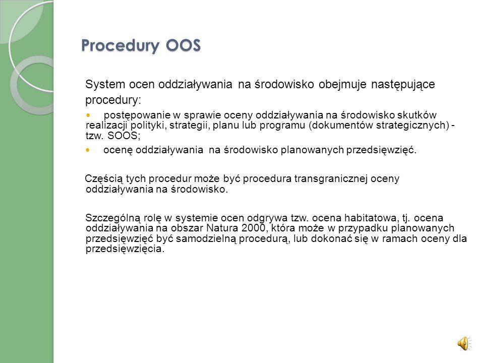 Instrumenty i cele OOS Instrumentem OOS jest 1. prognoza oddziaływania projektu dokumentu na środowisko oraz 2. raport o oddziaływaniu planowanego prz