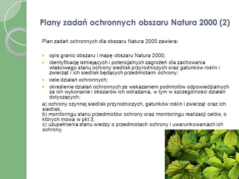 Plany zadań ochronnych obszaru Natura 2000 (1) Aktualnie ustanawiane są plany zadań ochronnych dla obszarów Natura 2000. Zgodnie z ustawą o ochronie p