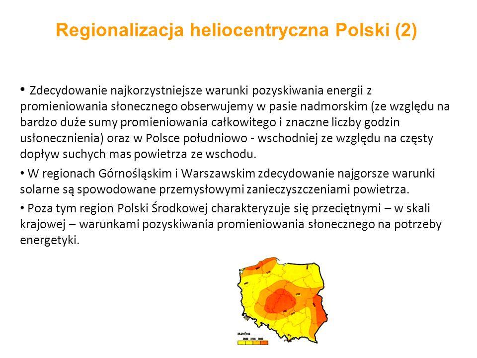 Regionalizacja heliocentryczna Polski (2) Zdecydowanie najkorzystniejsze warunki pozyskiwania energii z promieniowania słonecznego obserwujemy w pasie