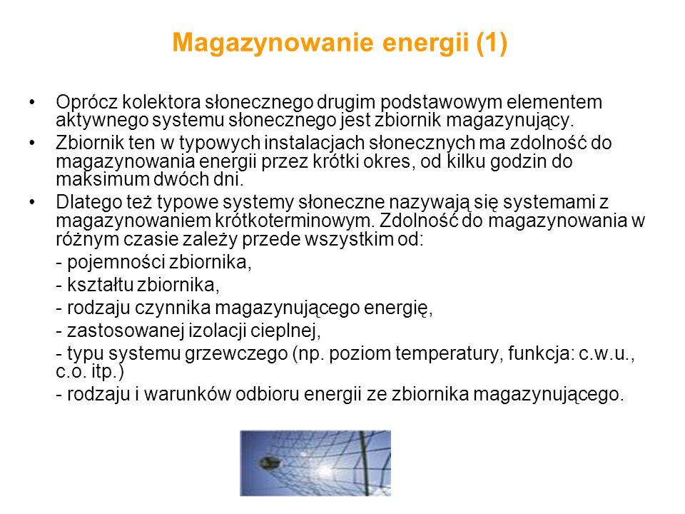 Magazynowanie energii (1) Oprócz kolektora słonecznego drugim podstawowym elementem aktywnego systemu słonecznego jest zbiornik magazynujący. Zbiornik