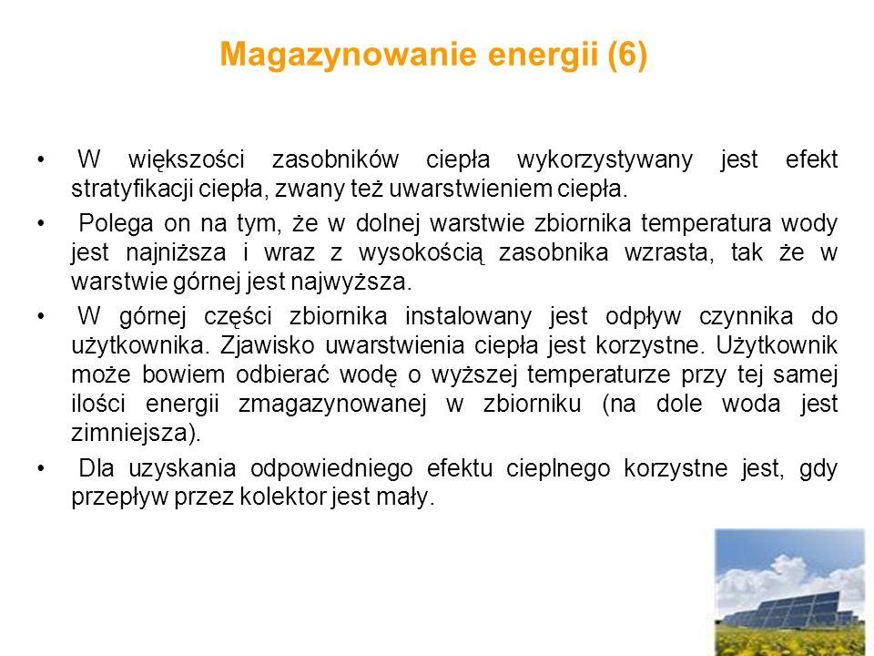 Magazynowanie energii (6) W większości zasobników ciepła wykorzystywany jest efekt stratyfikacji ciepła, zwany też uwarstwieniem ciepła. Polega on na