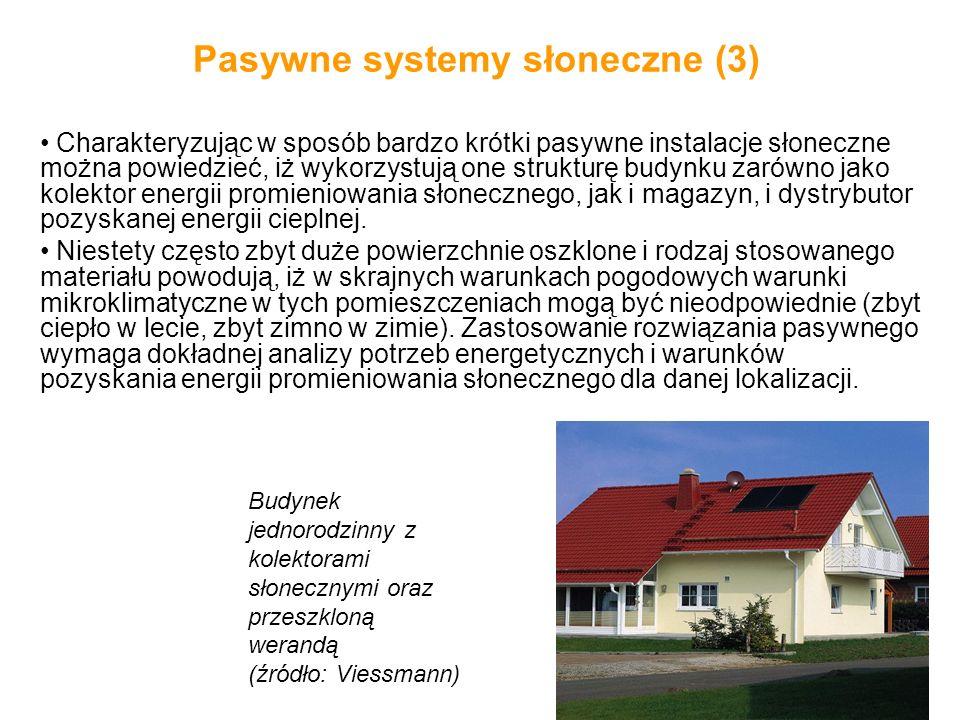 Pasywne systemy słoneczne (3) Charakteryzując w sposób bardzo krótki pasywne instalacje słoneczne można powiedzieć, iż wykorzystują one strukturę budy