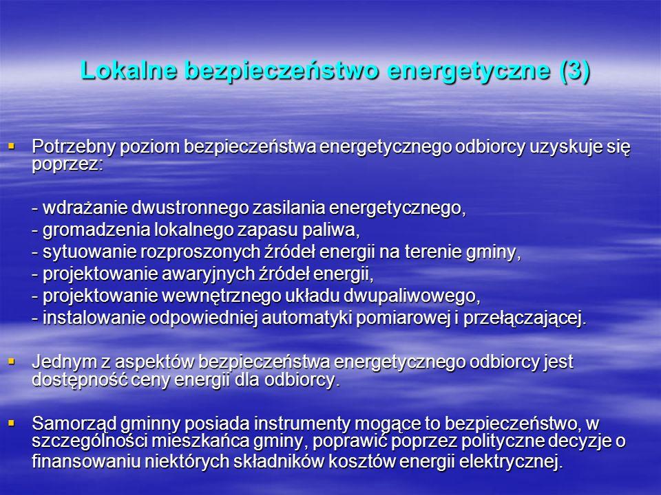 Lokalne bezpieczeństwo energetyczne (3) Lokalne bezpieczeństwo energetyczne (3) Potrzebny poziom bezpieczeństwa energetycznego odbiorcy uzyskuje się p