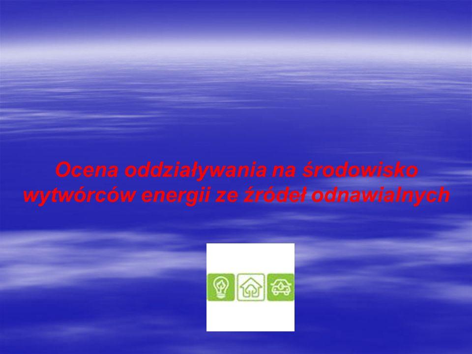 Ocena oddziaływania na środowisko wytwórców energii ze źródeł odnawialnych