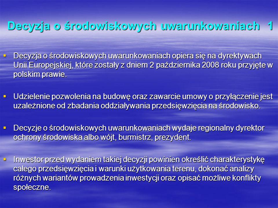 Decyzja o środowiskowych uwarunkowaniach 1 Decyzja o środowiskowych uwarunkowaniach 1 Decyzja o środowiskowych uwarunkowaniach opiera się na dyrektywa