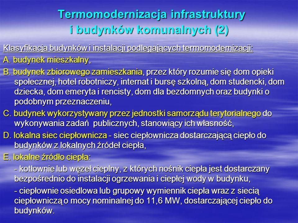 Termomodernizacja infrastruktury i budynków komunalnych (2) Termomodernizacja infrastruktury i budynków komunalnych (2) Klasyfikacja budynków i instal