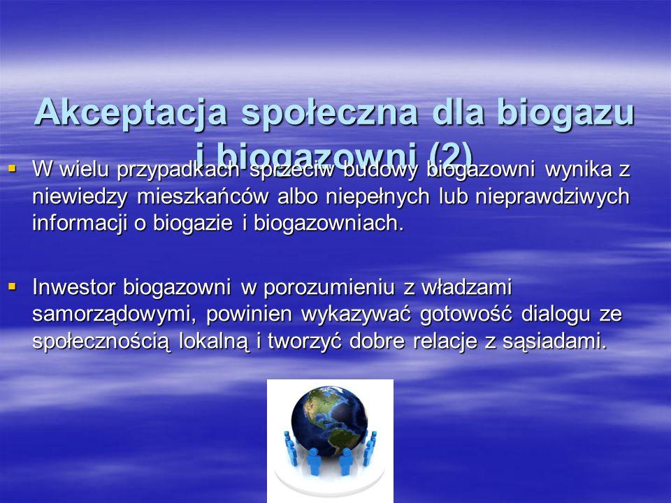 Akceptacja społeczna dla biogazu i biogazowni (2) W wielu przypadkach sprzeciw budowy biogazowni wynika z niewiedzy mieszkańców albo niepełnych lub ni
