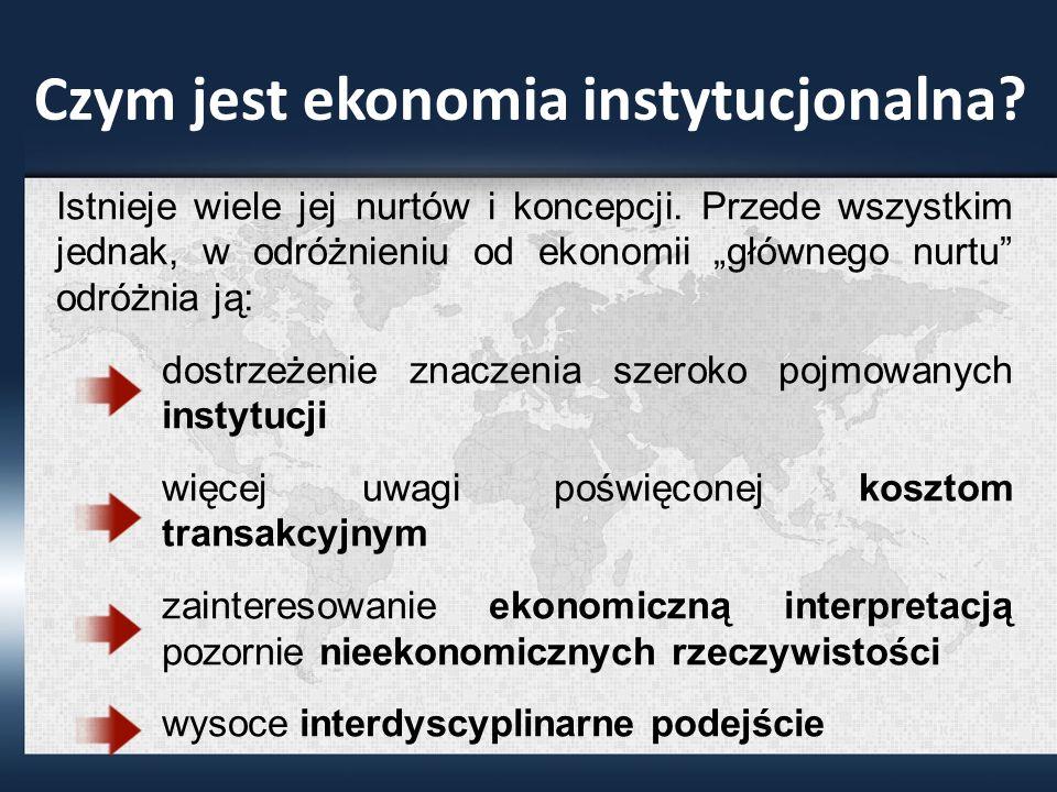 Czym jest ekonomia instytucjonalna.Istnieje wiele jej nurtów i koncepcji.