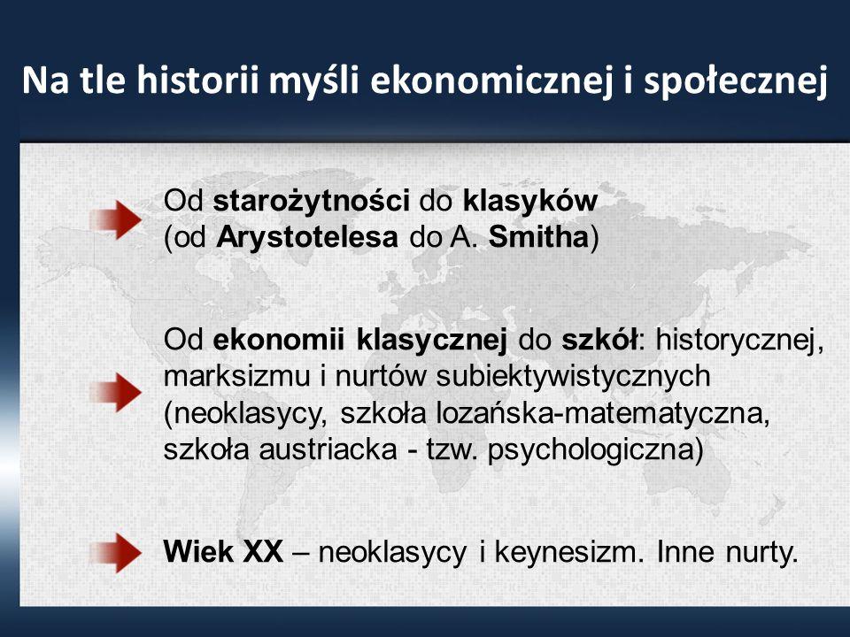 Na tle historii myśli ekonomicznej i społecznej Od starożytności do klasyków (od Arystotelesa do A.
