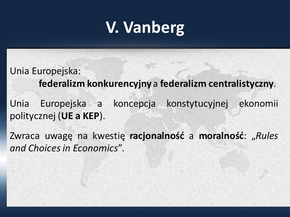 V.Vanberg Unia Europejska: federalizm konkurencyjny a federalizm centralistyczny.