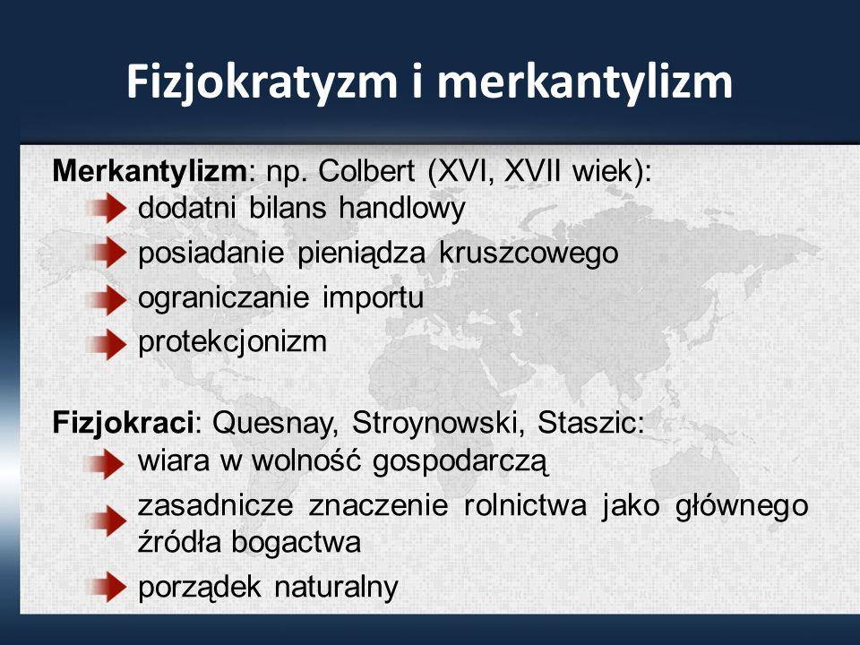Fizjokratyzm i merkantylizm Merkantylizm: np.