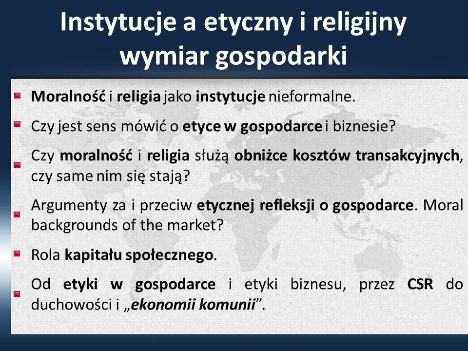 Instytucje a etyczny i religijny wymiar gospodarki Moralność i religia jako instytucje nieformalne.