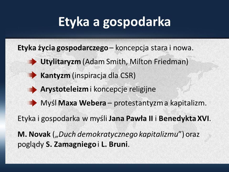 Etyka a gospodarka Etyka życia gospodarczego – koncepcja stara i nowa.
