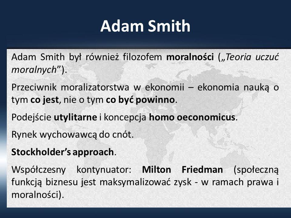 Adam Smith był również filozofem moralności (Teoria uczuć moralnych).