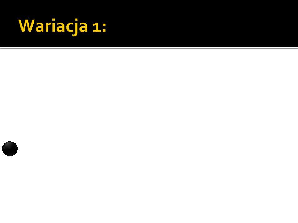 Wariacja 1: