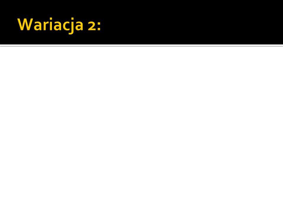 Wariacja 2: