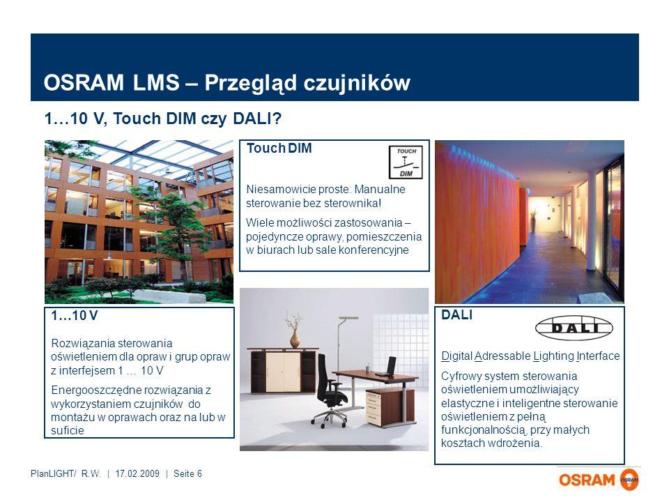 PlanLIGHT/ R.W. | 17.02.2009 | Seite 6 OSRAM LMS – Przegląd czujników 1…10 V, Touch DIM czy DALI.