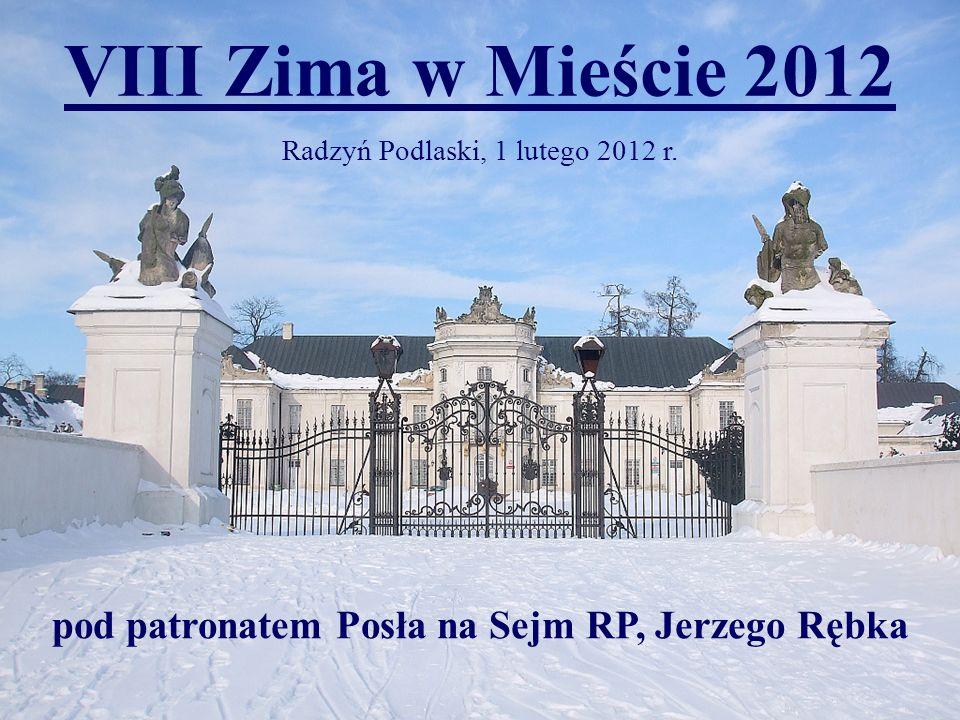 VIII Zima w Mieście 2012 Radzyń Podlaski, 1 lutego 2012 r.