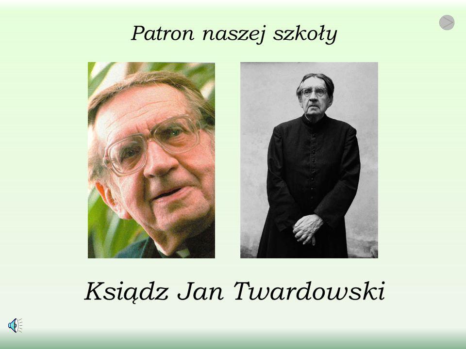 Ksiądz Jan Twardowski Patron naszej szkoły