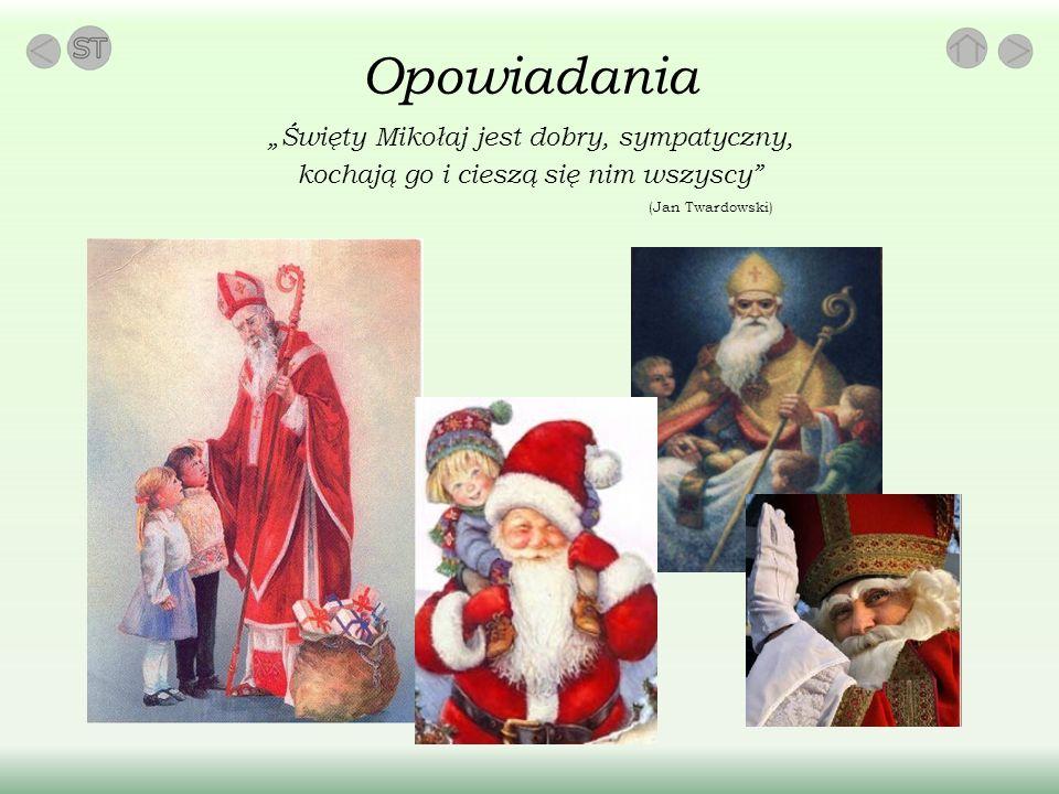 Święty Mikołaj jest dobry, sympatyczny, kochają go i cieszą się nim wszyscy (Jan Twardowski) Opowiadania