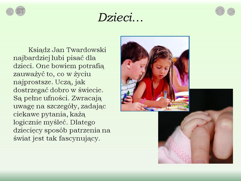 Dzieci… Ksiądz Jan Twardowski najbardziej lubi pisać dla dzieci.