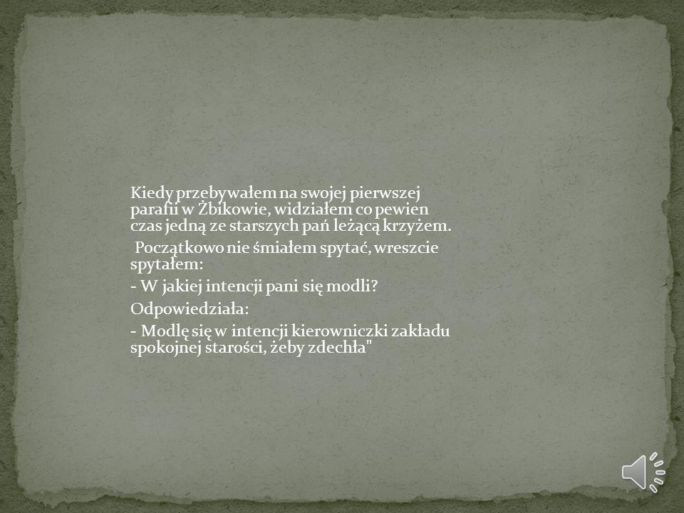 Przyszedł do mnie młody człowiek, którego porzuciła dziewczyna. Przyniósł napisany w rozpaczy wiersz, który kończył się w taki sposób:
