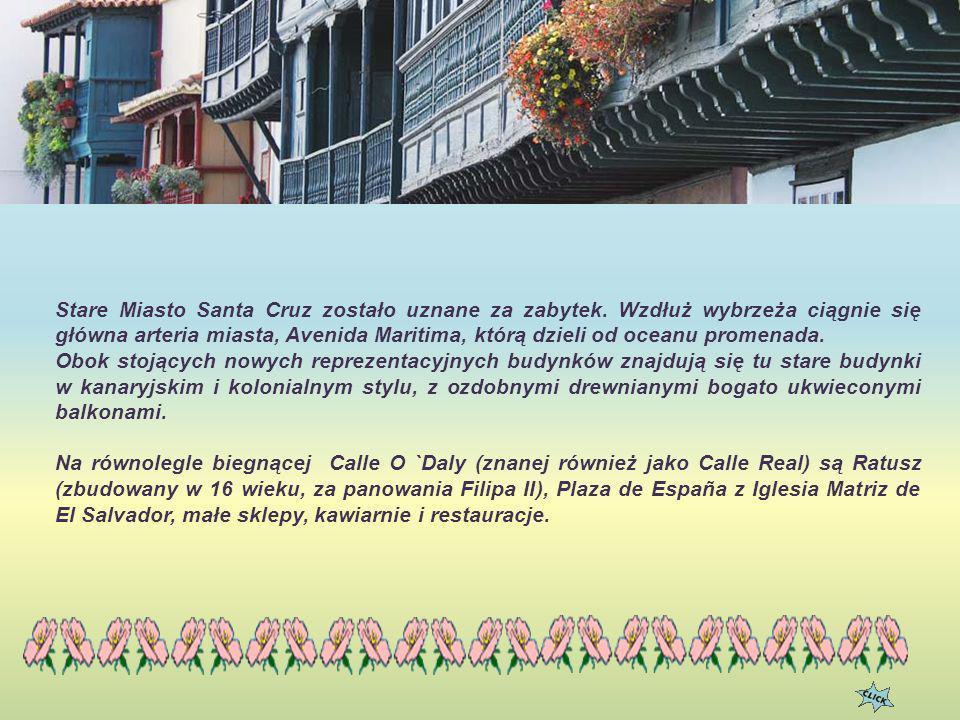Stare Miasto Santa Cruz zostało uznane za zabytek.