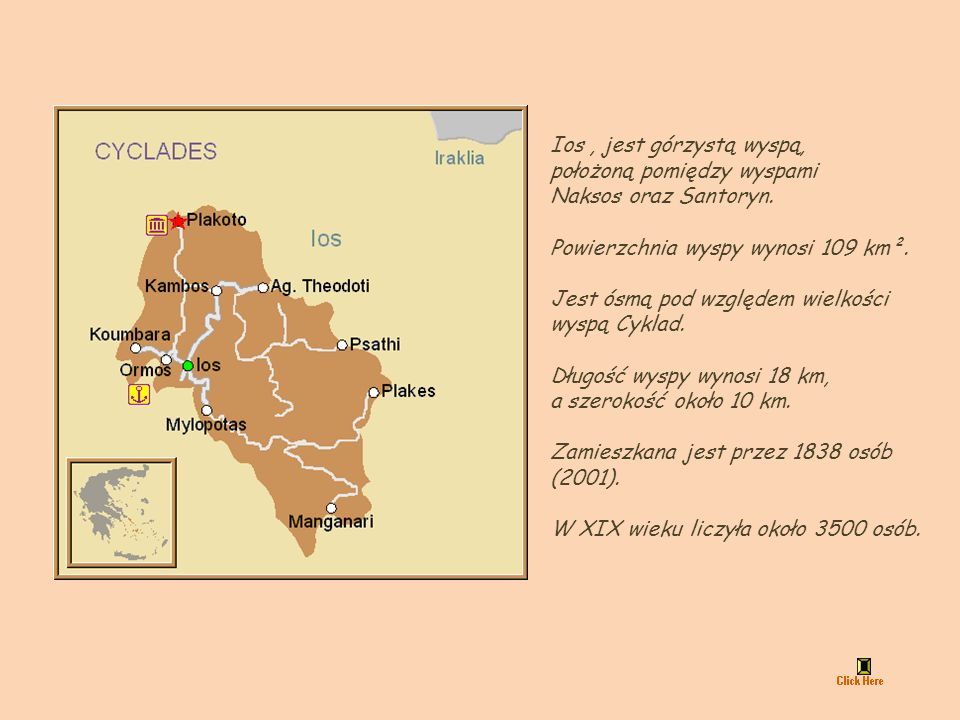Ios, jest górzystą wyspą, położoną pomiędzy wyspami Naksos oraz Santoryn.