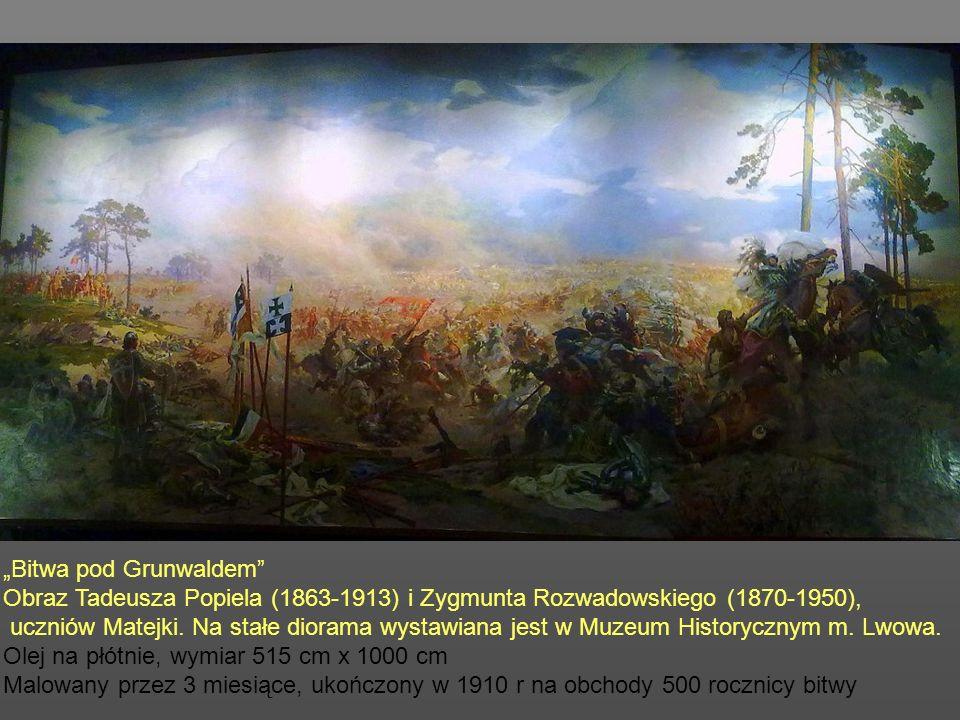 Bitwa pod Grunwaldem Obraz Jana Matejki wystawiany w Muzeum Narodowym w Warszawie Olej na płótnie, wymiar 426 cm x 987 cm Malowany przez sześć lat, uk