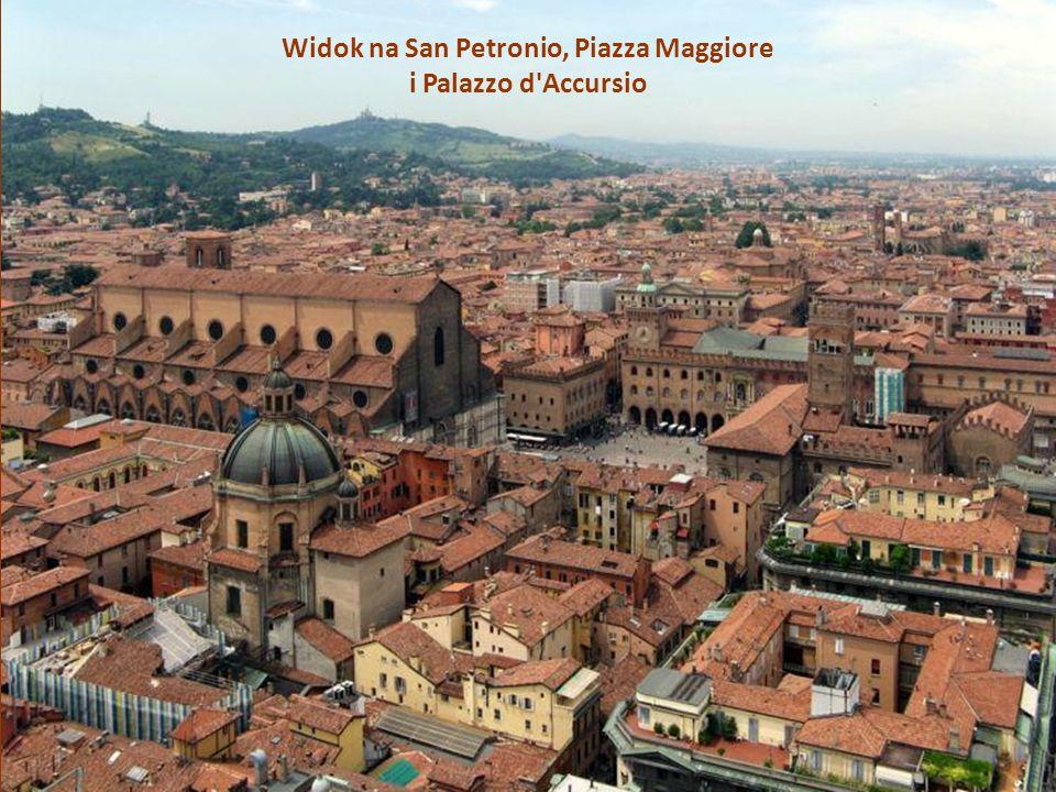 Widok na San Petronio, Piazza Maggiore i Palazzo d Accursio