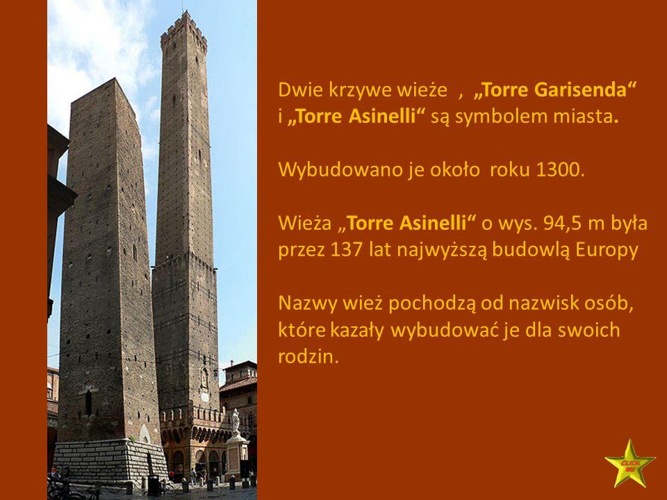 Dwie krzywe wieże, Torre Garisenda i Torre Asinelli są symbolem miasta.