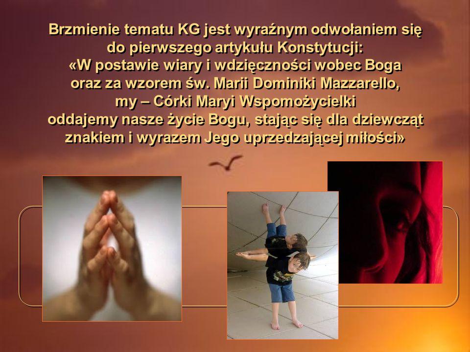 Brzmienie tematu KG jest wyraźnym odwołaniem się do pierwszego artykułu Konstytucji: «W postawie wiary i wdzięczności wobec Boga oraz za wzorem św. Ma