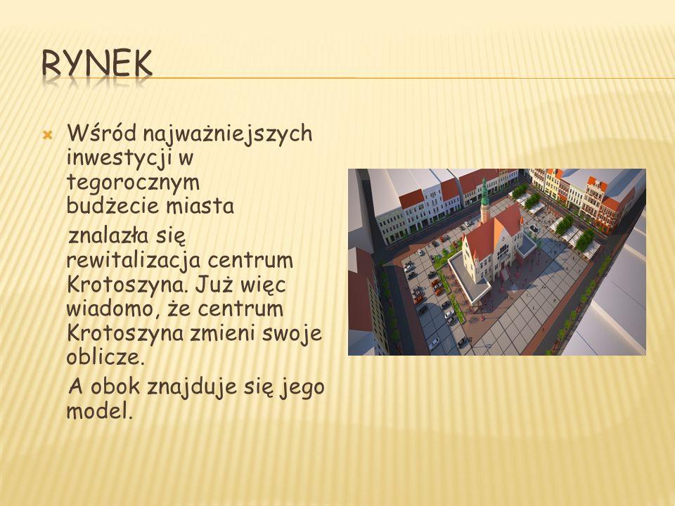 Wśród najważniejszych inwestycji w tegorocznym budżecie miasta znalazła się rewitalizacja centrum Krotoszyna. Już więc wiadomo, że centrum Krotoszyna