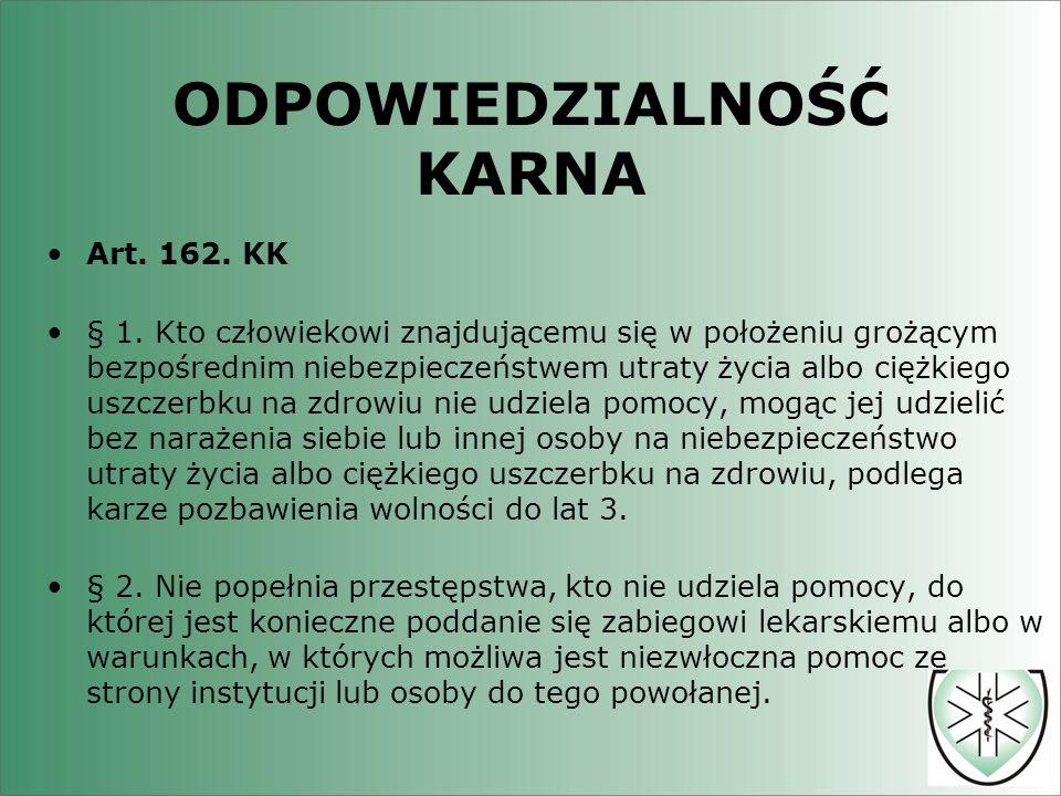 ODPOWIEDZIALNOŚĆ KARNA Art.162. KK § 1.