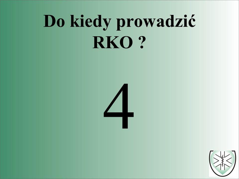Do kiedy prowadzić RKO ? 4