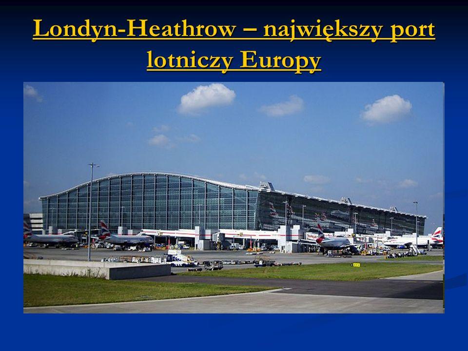 Londyn-HeathrowLondyn-Heathrow – największy port lotniczy Europy Londyn-Heathrow