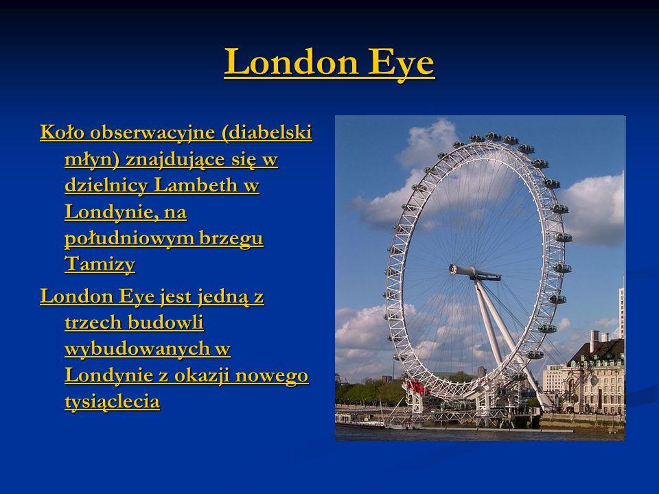London Eye Koło obserwacyjne (diabelski młyn) znajdujące się w dzielnicy Lambeth w Londynie, na południowym brzegu Tamizy diabelski młyn Londynie Tami