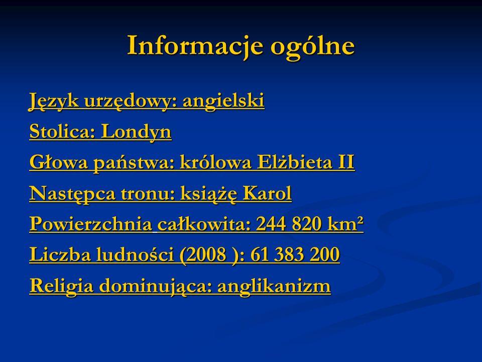 Informacje ogólne Język urzędowyJęzyk urzędowy: angielski angielski Język urzędowyangielski StolicaStolica: Londyn Londyn StolicaLondyn Głowa państwaG