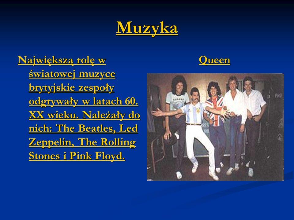 Muzyka Największą rolę w światowej muzyce brytyjskie zespoły odgrywały w latach 60. XX wieku. Należały do nich: The Beatles, Led Zeppelin, The Rolling