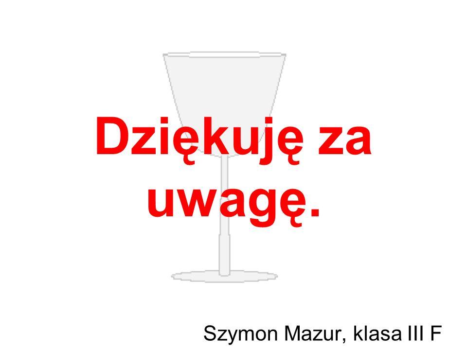 Dziękuję za uwagę. Szymon Mazur, klasa III F
