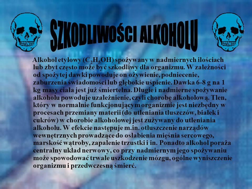 Alkohol etylowy (C 2 H 5 OH) spożywany w nadmiernych ilościach lub zbyt często może być szkodliwy dla organizmu. W zależności od spożytej dawki powodu