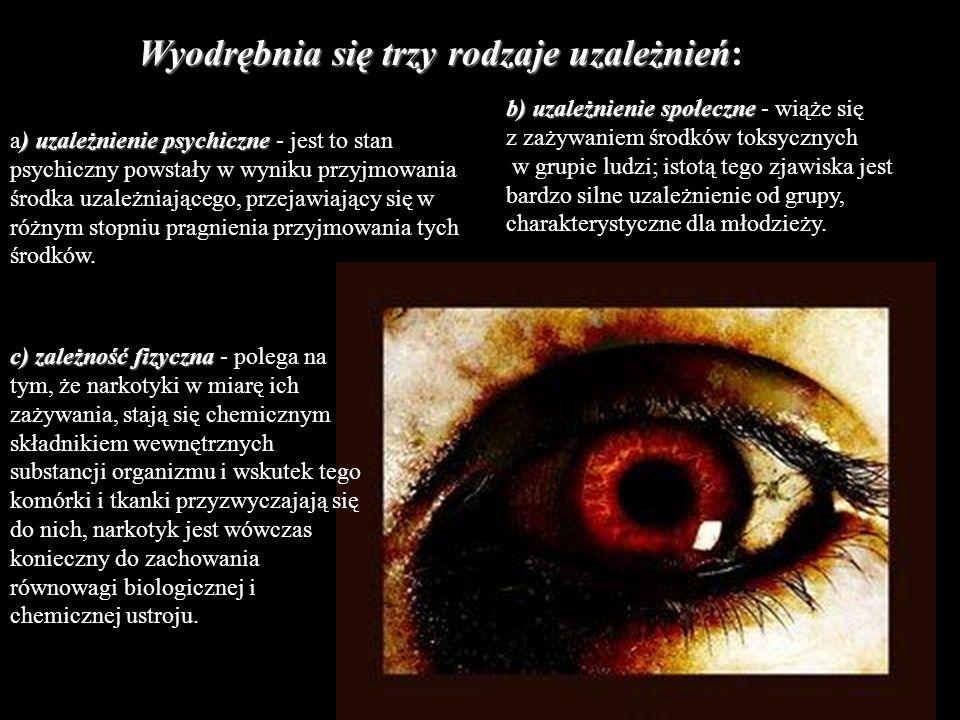 Wyodrębnia się trzy rodzaje uzależnień: Wyodrębnia się trzy rodzaje uzależnień Wyodrębnia się trzy rodzaje uzależnień: ) uzależnienie psychiczne a) uz