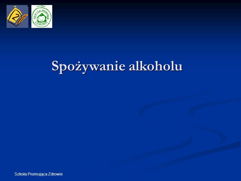 Szkoła Promująca Zdrowie 77% uczniów przyznaje się do spróbowania/picia napojów alkoholowych.