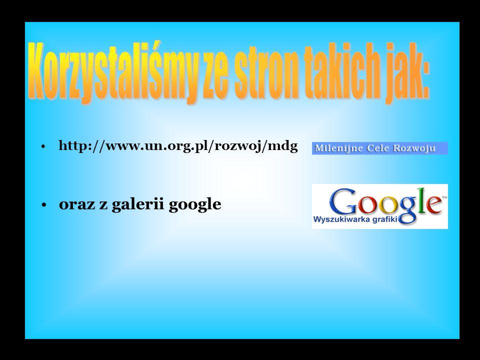http://www.un.org.pl/rozwoj/mdg oraz z galerii google